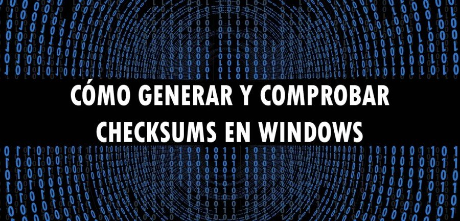 ⋆ Cómo generar y comprobar checksums en Windows