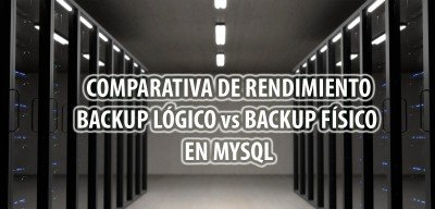 ⋆ Backup lógico vs backup físico en MySQL